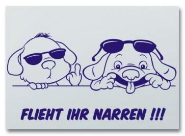 "Hundeschild ""Flieht ihr Narren"""
