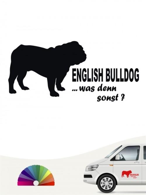 Was denn sonst Hundeaufkleber English Bulldog anfalas.de