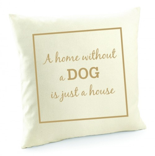 "Kissenbezug ""A home without a dog is just a house"" von anfalas.de"