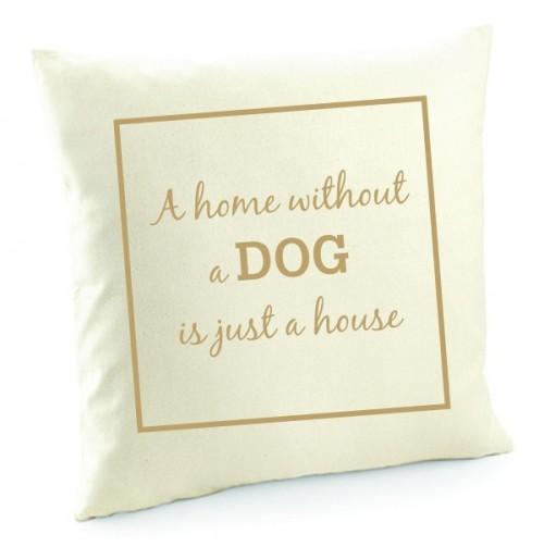 "Kissenbezug ""A home without a dog is just a house"" von anfalas.de"