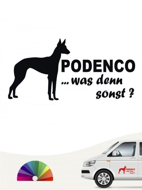 Was denn sonst Podenco Hundeaufkleber von anfalas.de
